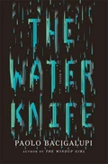 "Review: ""The Water Knife"" by Paolo Bacigalupi"