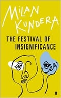 "Review: ""The Festival Of Insignificance"" by Milan Kundera"