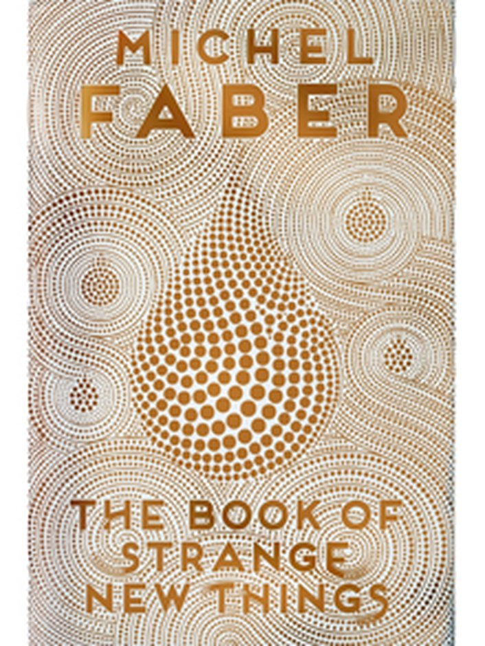 """The Book Of Strange New Things"" by Michel Faber"