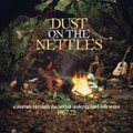 """Dust On The Nettles"", British folk music of the 1960's/70's"