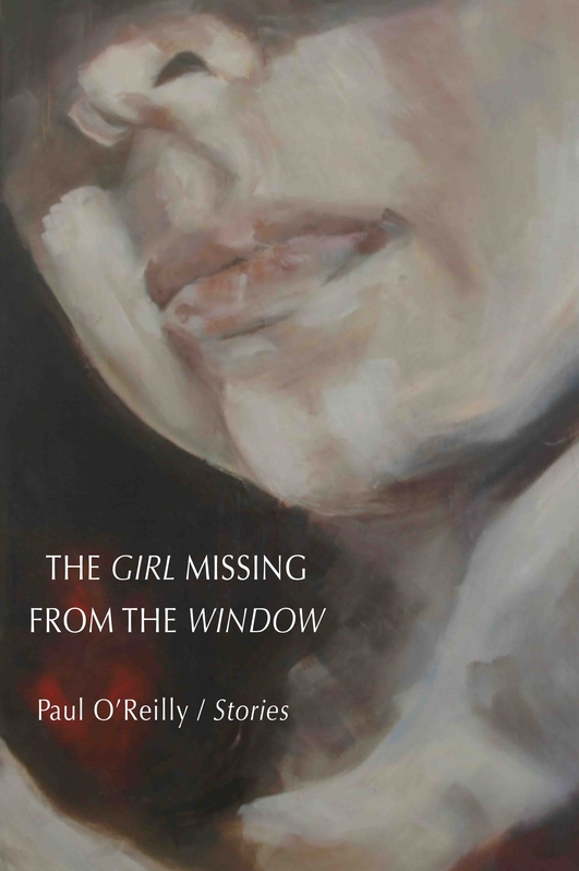 """The Girl Missing From The Window"" by Paul O'Reilly"