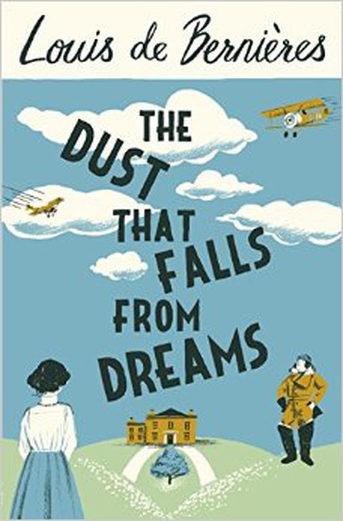 """The Dust That Falls From Dreams"" by Louis de Bernieres"