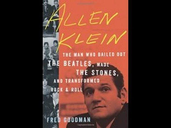 "Review: ""Allen Klein: The Man Who Bailed-Out The Beatles, Made The Stones and Transformed Rock & Roll"" by Fred Goodman"
