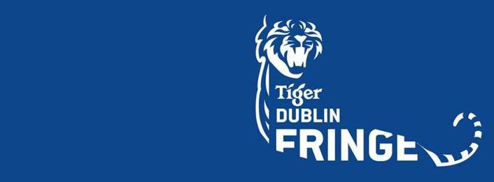 Tiger Dublin Fringe Festival 2015