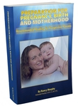 Preparation for Pregnancy, Birth and Motherhood