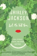 "Review: ""Let Me Tell You"" by Shirley Jackson"