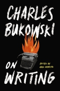 "Review: ""On Writing"" by Charles Bukowski"