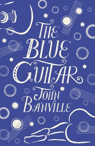 The Blue Guitar: a profound exploration of the loss of dear things in one man's life - innocence, brief happiness, fleeting love.