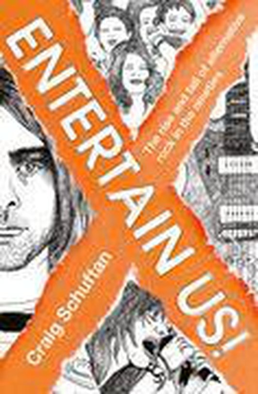 "Review: ""Entertain Us: The Rise and Fall of Alternative Rock In The Nineties"" by Craig Shuftan"