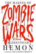 """The Making Of Zombie Wars"" by Aleksandar Hemon"