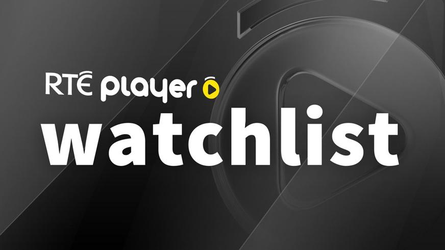 RTÉ Player Watchlist