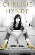"""Review:  """"Reckless: My Life As A Pretender"""" by Chrissie Hynde"""