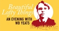 """""""Beautiful Lofty Things: An Evening with WB Yeats"""" at the National Concert Hall"""