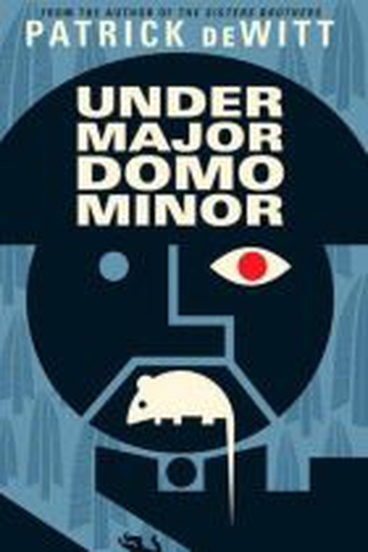 """Under Major Domo Minor"" by Patrick deWitt"