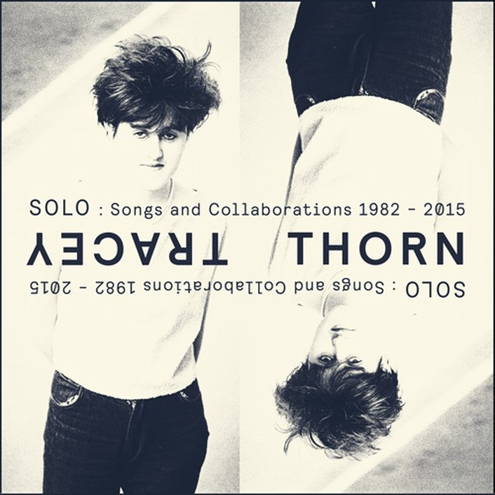 "Album review: ""SOLO: Songs and Collaborations 1982-2015"" by Tracey Thorn"