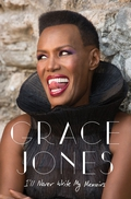 "Review:  ""I'll Never Write My Memoirs"" by Grace Jones"
