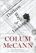 "Review:  ""Thirteen Ways Of Looking"" by Colum McCann"