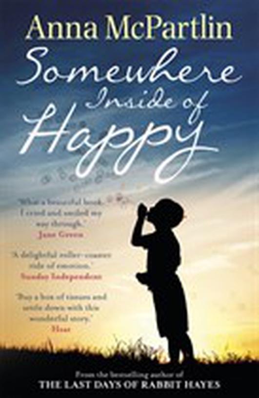 """Somewhere Inside Of Happy"" by Anna McPartlin"