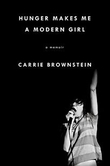 "Review: ""Hunger Makes Me A Modern Girl"" by Carrie Brownstein"
