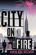 "Review: ""City on Fire"" by Garth Risk Hallberg"