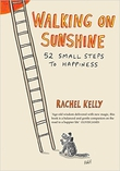 Walking on Sunshine: 52 Small Steps to Happiness