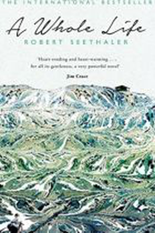 "Review: ""A Whole Life"" by Robert Seethaler"