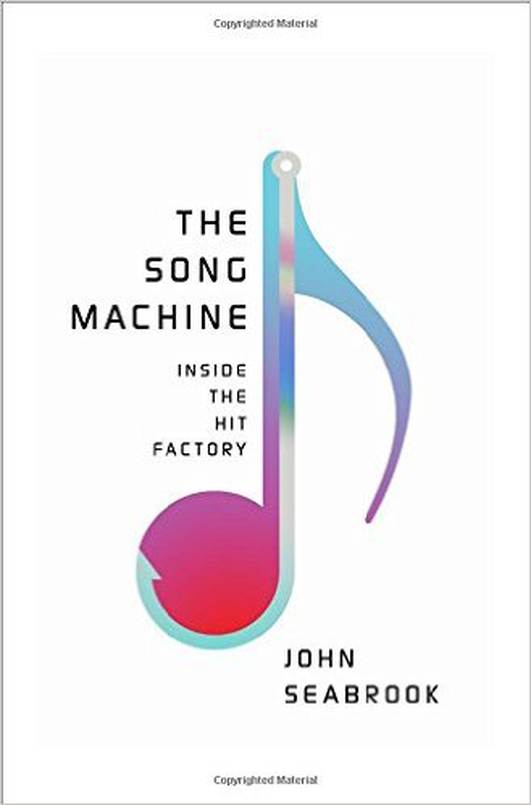 "Review:  ""The Song Machine: Inside The Hit Factory"" by John Seabrook"