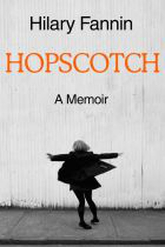 """Hopscotch"", a memoir by Hilary Fannin"
