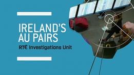 RTÉ Investigates: Ireland's Au Pairs