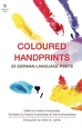 Some poems deal obliquely with the Second World War and East Germany before the the Wall came down, but Coloured Handprints is mostly contemporary in its concerns.