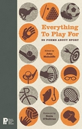 """Everything To Play For: 99 Poems About Sport"", a new anthology"