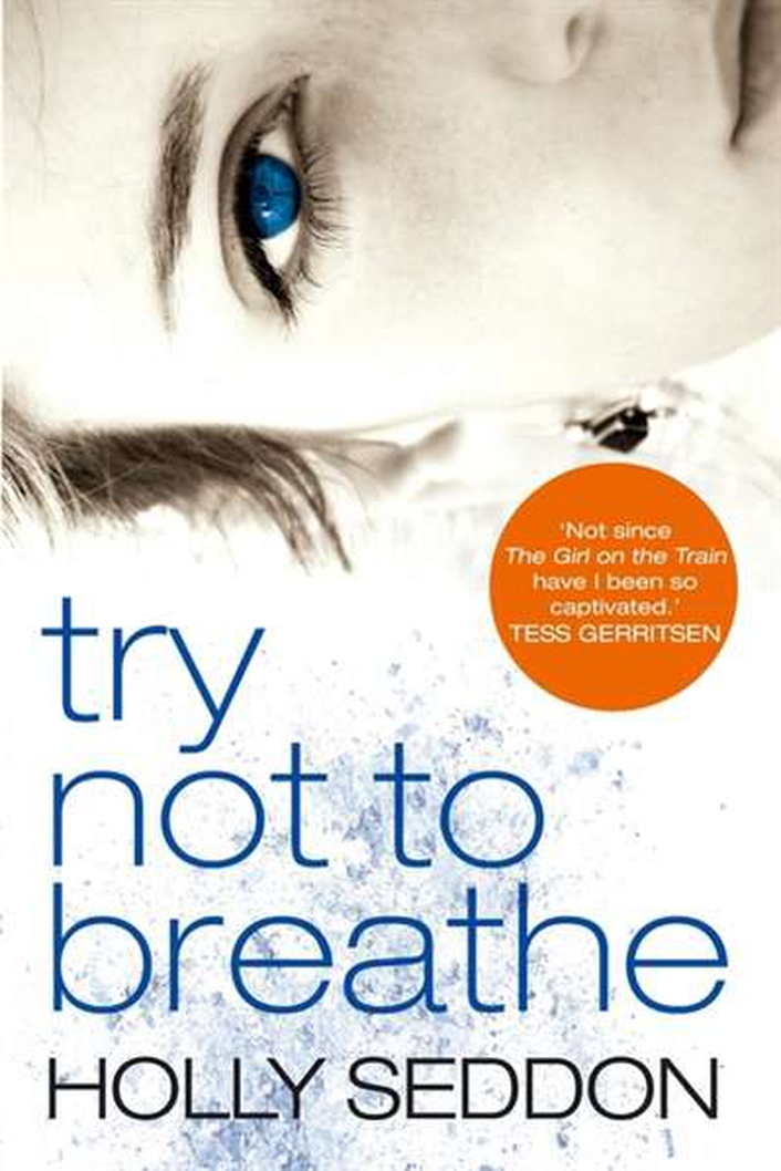 """Try Not To Breathe"" by Holly Seddon"