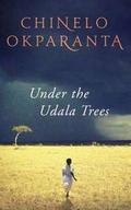 """""""Under The Udala Trees"""" by Chinelo Okparanta"""