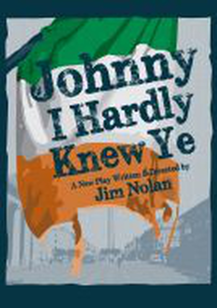 """Johnny I Hardly Knew Ye"" by Jim Nolan"