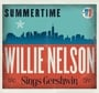 He makes singing Gershwin seem like a walk in the park, but Willie Nelson's ease may be deceptive - you don't get that good that easy . .