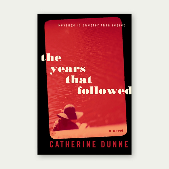 """The Years That Followed"" by Catherine Dunne"