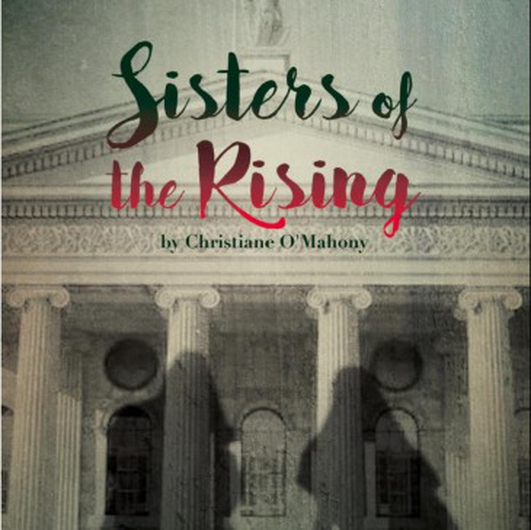 """Sisters Of The Rising"" by Christiane O'Mahony"