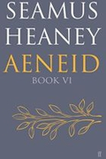 """Aeneid Book VI"", by Seamus Heaney"