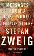 """Review: """"Messages From A Lost World: Europe On The Brink"""" by Stefan Zweig"""
