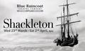 Ernest Shackleton and Blue Raincoat Theatre