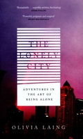 """Review:  """"The Lonely City: Adventures in the Art of Being Alone"""" by Olivia Laing"""