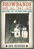 """""""Showbands and All That Jazz: Memoirs of an Irish Drummer"""" by Des Hopkins"""