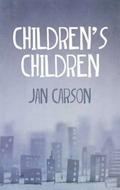 """""""Children's Children"""" by Jan Carson"""