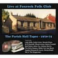 """Live at the Foxrock Folk Club: The Parish Hall Tapes 1970-72"""