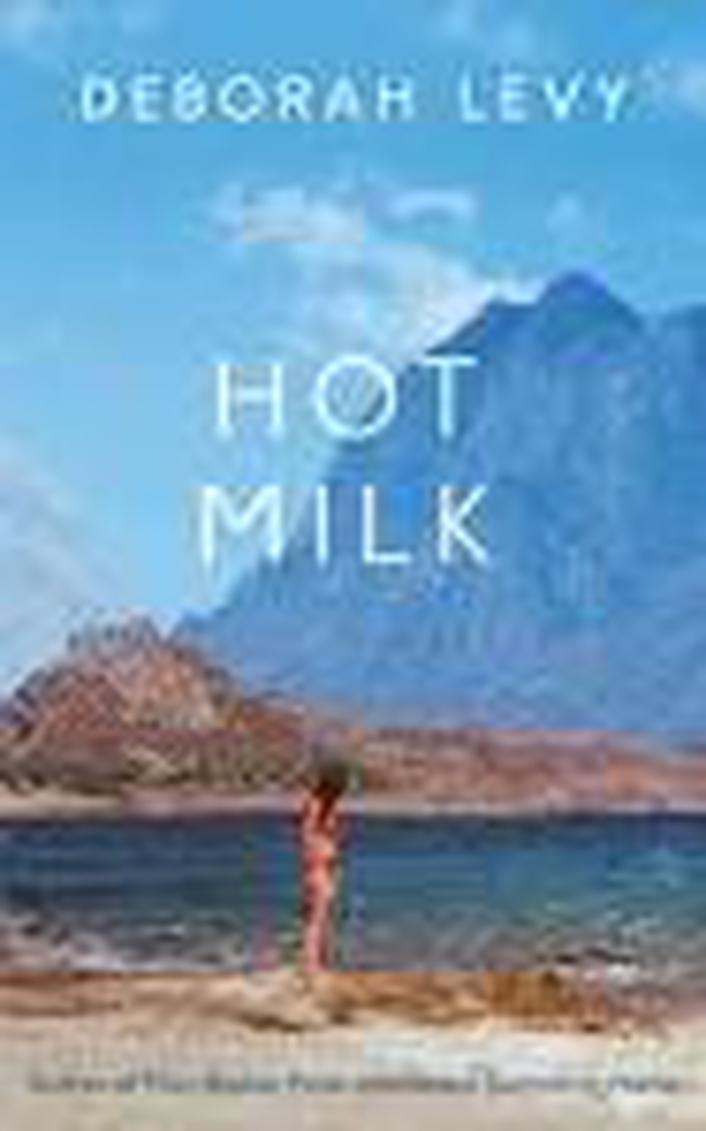 "Review:  ""Hot Milk"" by Deborah Levy"