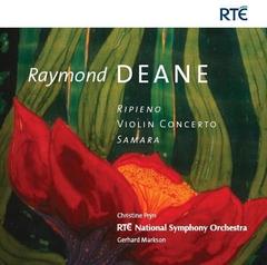 Raymond Deane - Ripieno . Violin Concerto . Samara