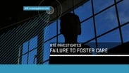 RTE Investigates - Failure to Foster care