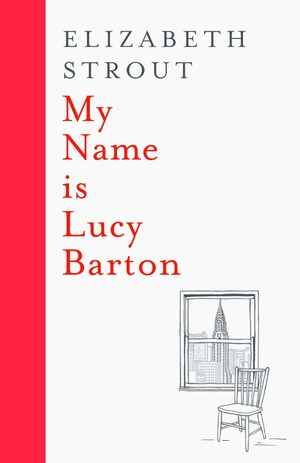 Lucy Barton: a troubled family and a life of poverty, exclusion, pain and loneliness.