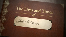 Prime Time Extras: The Lives and Times of Julia Holmes