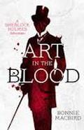 """Art In The Blood"" by Bonnie MacBird"